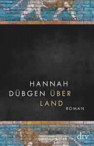 Hannah Dübgen - Über Land