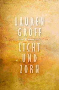 Lauren Groff - Licht und Schatten