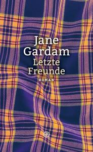 Jane Gardam Letzte Freunde