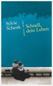 Sylvie Schenk - Schnell dein Leben