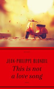Jean-Philippe Blondel - This is not a love song