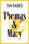 Tim Parks - Thomas&Mary