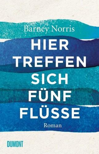Barney Norris - Hier treffen sich fünf Flüsse