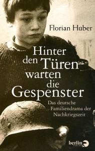 Florian Huber - Hinter den Türen lauern die Gespenster