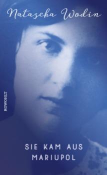 Natascha Wodin - Sie kam aus Mariupol