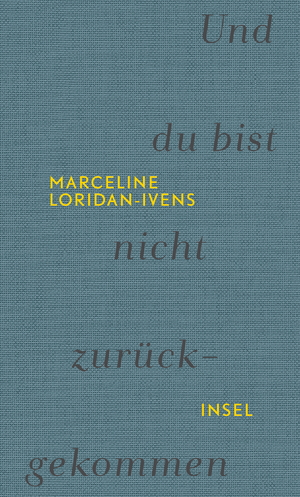 Marceline Loridan-Ivens - Und du bist nicht zurückgekommen