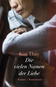 Kim Thúy - Die vielen Namen der Liebe
