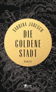 Sabrina Janesch Die goldene Stadt