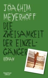 Joachim Meyerhoff - Die Zweisamkeit der Einzelgänger