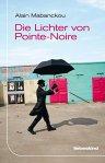 Alain Mackbanckou - Die Lichter von Pointe-Noire