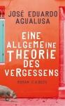 José Eduard Agualusa - Eine allgemeine Theorie des Vergessens
