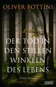 Oliver Bottini - Der Tod in den stillen Winkeln des Lebens