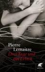 Pierre Lemaitre - Drei Tage und ein Leben