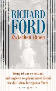 Richard Ford - Zwischen ihnen