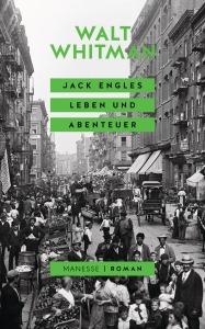 Jack Engles Leben und Abenteuer von Walt Whitman