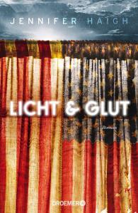 Jennifer Haigh - Licht & Glut