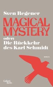 Sven Regener - Magical Mystery