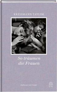 Katherine Kressmann Taylor - So träumen die Frauen
