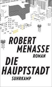 Robert Menasse - Die Hauptstadt
