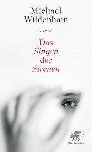 Michael Wildenhain Das Singen der Sirenen