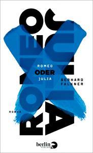 Gerhard Falkner - Romeo oder Julia