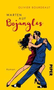 Olivier Bourdeaut - Warten auf Bojangles