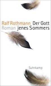 Ralf Rothmann Der Gott jenes Sommers