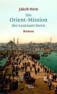 JAKOB HEIN Die Orient-Mission des Leutnant Stern