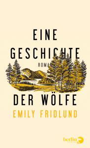 Eine Geschichte der Wölfe Emily Fridlund