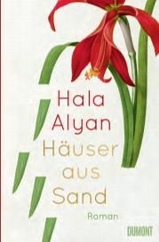 Hala Alyan HÄUSER AUS SAND