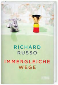 Richard Russo IMMERGLEICHE WEGE Erzählungen