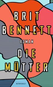Brit Bennett Die Mütter