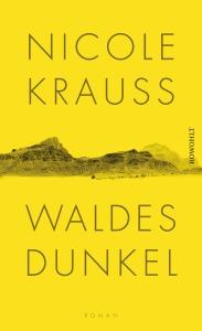 Nicole Krauss Waldes Dunkel