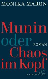 Monika Maron Munin oder Chaos im Kopf