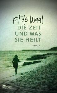 Kit de Waal - Die Zeit und was sie heilt