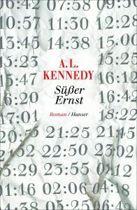 A.L.Kennedy - Süßer Ernst