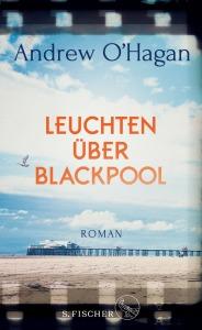 Andrew O´Hagan - Leuchten über Blackpool