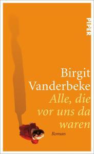 Birgit Vanderbeke - Alle, die vor uns da waren