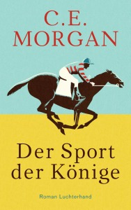C E Morgan - Der Sport der Könige