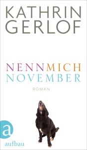 Kathrin Gerlof - Nenn mich November