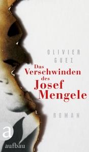Olivier Guez - Das Verschwinden des Josef Mengele