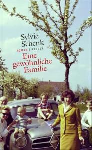 Sylvie Schenk - Eine gewöhnliche Familie