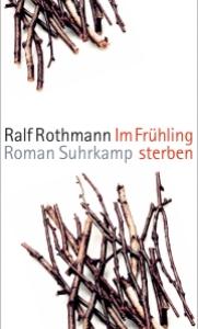 Ralf Rothmann - Im Frühling sterben