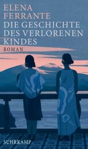 Elena Ferrante - Die Geschichte des verlorenen Kindes - Neapolitanische Saga Teil 4