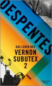 VIRGINIE DESPENTES Das Leben des Vernon Subutex 2