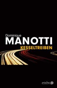 Dominique Manotti - Kesseltreiben