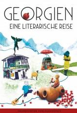 Rachel Gratzfeld, Sybilla Heinze GEORGIEN. EINE LITERARISCHE REISE