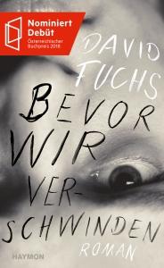 """David Fuchs Bevor wir verschwinden Bloggerpreis """"Das Debüt"""" - Die Shortlist"""