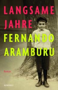 Fernando Aramburu - Langsame Jahre