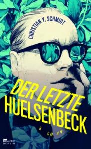 Christian Y. Schmidt Der letzte Huelsenbeck